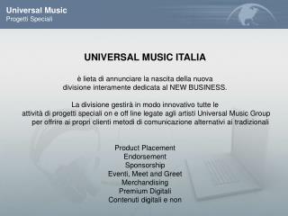UNIVERSAL MUSIC  ITALIA è  lieta  di  annunciare  la  nascita della nuova