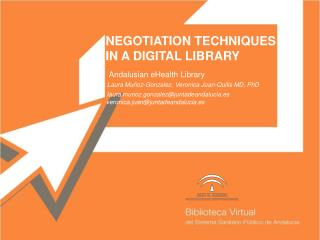 NEGOTIATION TECHNIQUES IN A DIGITAL LIBRARY Andalusian eHealth  Library