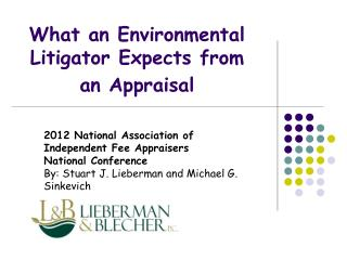 What an Environmental Litigator Expects from  an Appraisal