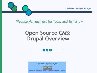 Open Source CMS:  Drupal Overview