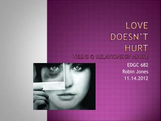 Love  Doesn't Hurt Teens & Relationship Abuse