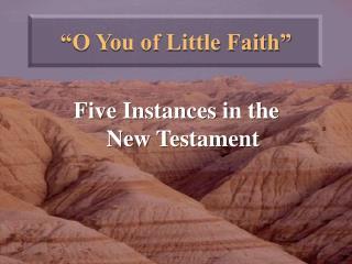 """""""O You of Little Faith"""""""