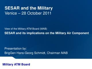 SESAR and the Military  Venice – 28 October 2011