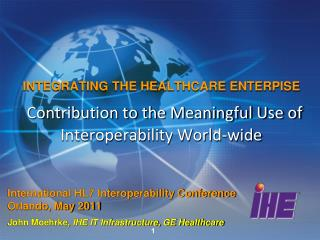 International HL7 Interoperability Conference Orlando, May 2011