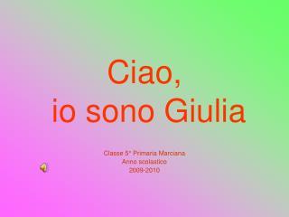 Ciao,  io sono Giulia