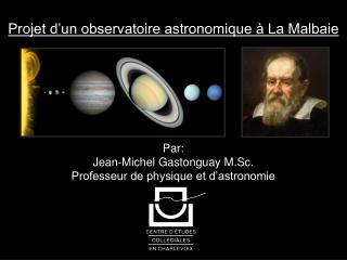 Projet d'un observatoire astronomique à La Malbaie