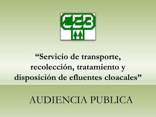 """""""Servicio de transporte, recolección, tratamiento y disposición de efluentes cloacales"""""""