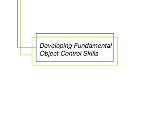 Developing Fundamental Object-Control Skills