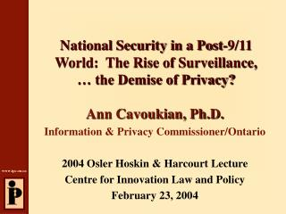 National Security in a Post-9/11 World:  The Rise of Surveillance, … the Demise of Privacy?