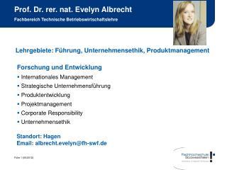 Prof. Dr. rer. nat. Evelyn Albrecht Fachbereich Technische Betriebswirtschaftslehre