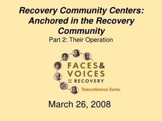 Recovery Community Centers: Anchored in the Recovery Community Part 2: Their Operation