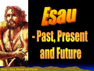 - Past, Present  and Future