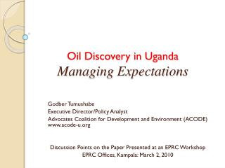 Oil Discovery in Uganda Managing Expectations