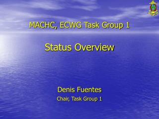 MACHC,  ECWG Task Group 1 Status Overview