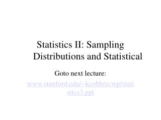Statistics II: Sampling Distributions and Statistical
