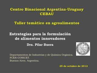 Departamentos de Industrias y de Química Orgánica. FCEN-CONICET.  Buenos Aires. Argentina.