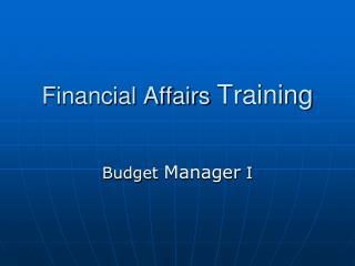 Financial Affairs  Training