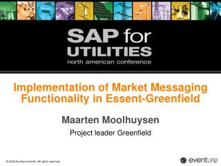 Implementation of Market Messaging Functionality in Essent-Greenfield