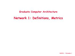 Graduate Computer Architecture Network 1: Definitions, Metrics