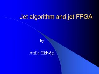 Jet algorithm and jet FPGA