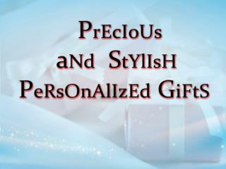 New Precious Collection Of Personalized Gifts