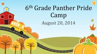 6 th  Grade Panther Pride Camp