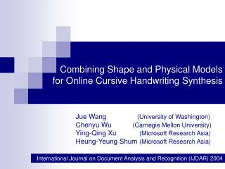 Combining Shape and Physical Models  for Online Cursive Handwriting Synthesis
