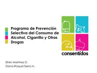 Programa de Prevención Selectiva del Consumo de Alcohol, Cigarrillo y Otras Drogas