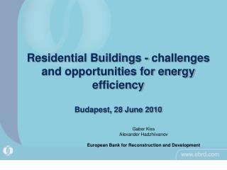 Gabor Kiss Alexander Hadzhiivanov European Bank for Reconstruction and Development
