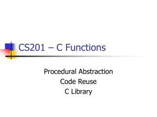 CS201 � C Functions