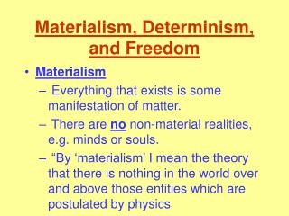 Materialism, Determinism, and Freedom