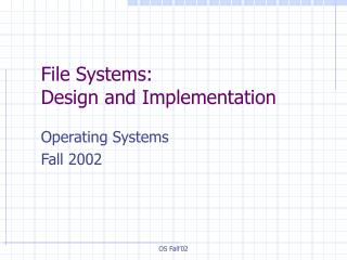 File Systems: Design and Implementation