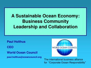 Paul Holthus     CEO World Ocean Council paul.holthus@oceancouncil