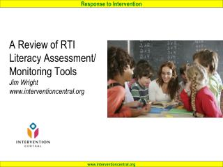 A Review of RTI Literacy Assessment/ Monitoring Tools Jim Wright interventioncentral