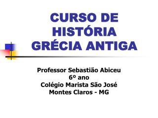 CURSO DE  HISTÓRIA  GRÉCIA ANTIGA