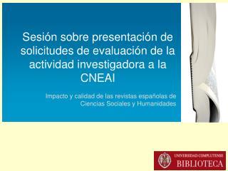 Sesión sobre presentación de solicitudes de evaluación de la actividad investigadora a la CNEAI