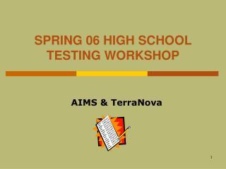 SPRING 06 HIGH SCHOOL TESTING WORKSHOP