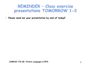 REMINDER – Class exercise presentations TOMORROW 1-2
