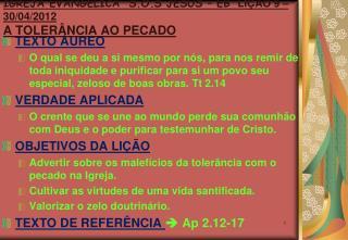 IGREJA EVANGÉLICA  S.O.S JESUS – EB   LIÇÃO 9 – 30/04/2012     A TOLERÂNCIA AO PECADO