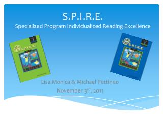 S.P.I.R.E. Specialized Program Individualized Reading Excellence