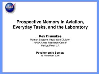 Prospective Memory in Aviation, Everyday Tasks, and the Laboratory  Key Dismukes Human Systems Integration Division NASA