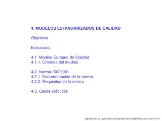 4. MODELOS ESTANDARIZADOS DE CALIDAD Objetivos Estructura: 4.1. Modelo Europeo de Calidad