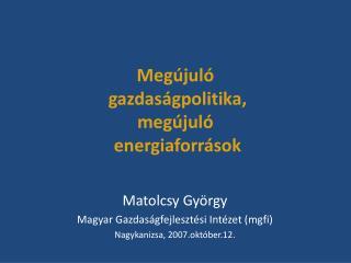 Megújuló  gazdaságpolitika, megújuló  energiaforrások