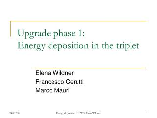 Upgrade phase 1: Energy deposition in the triplet