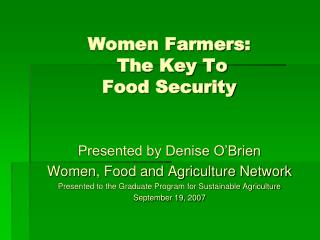 Women Farmers:  The Key To  Food Security