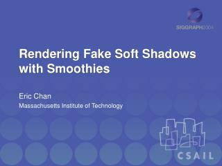 Rendering Fake Soft Shadows with Smoothies