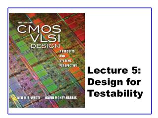 Lecture 5:  Design for Testability