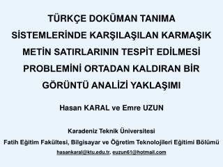 Hasan KARAL ve Emre UZUN Karadeniz Teknik Üniversitesi