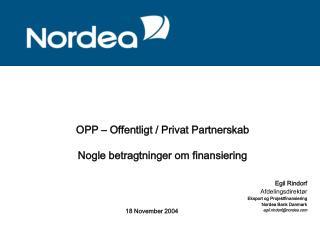 OPP – Offentligt / Privat Partnerskab Nogle betragtninger om finansiering