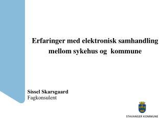 Erfaringer med elektronisk samhandling mellom sykehus og  kommune
